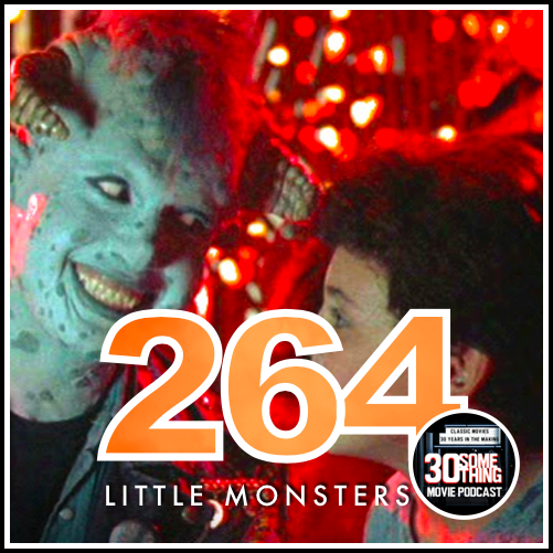 """Episode #264: """"Thought it would be good, but it's snot""""   Little Monsters (1989)"""