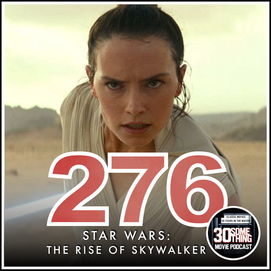Episode #276: Star Wars: The Rise of Skywalker (2019)