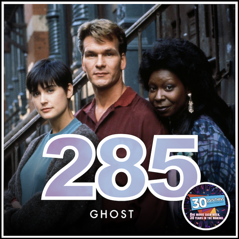 """Episode 285: """"Ditto""""   Ghost (1990)"""