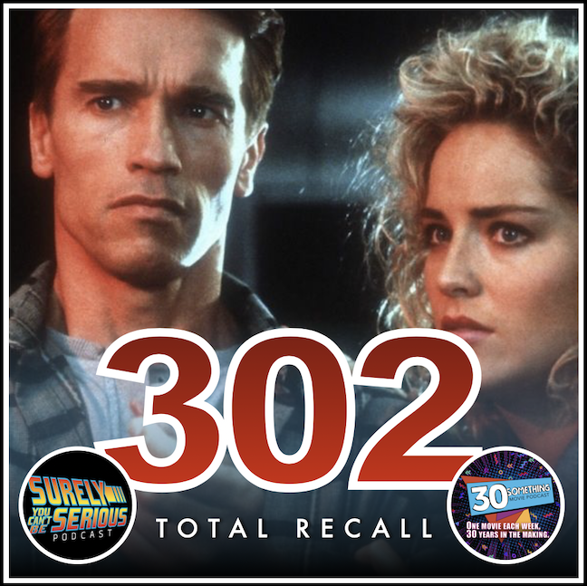 """Episode #302: """"It's Not A Tumor — It's a Tracking Device!""""   Total Recall (1990)"""