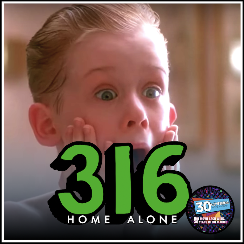 """Episode #316: """"I made my family disappear""""   Home Alone (1990)"""