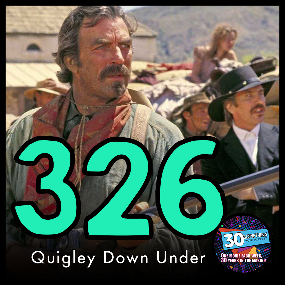 """Episode #326: """"Let's Experiment""""   Quigley Down Under (1990)"""