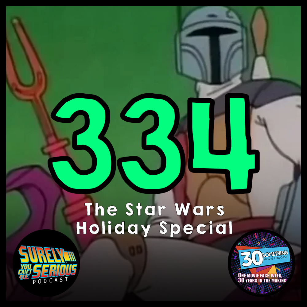 """Episode #334: """"Minds Were Evaporated""""   Star Wars Holiday Special (1978)"""
