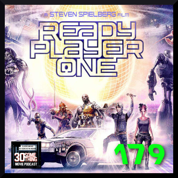 """Episode #179: """"She wanted to go dancing, so we watched a movie""""   Ready Player One (2018)"""