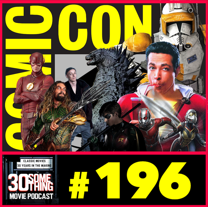 Episode #196: San Diego Comic Con 2018