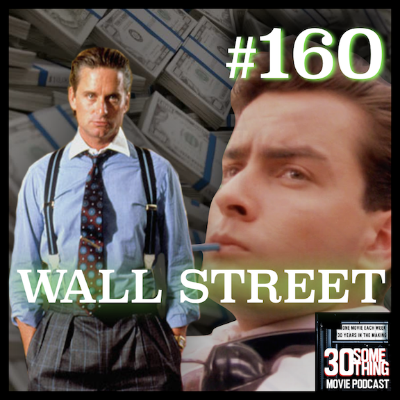 """Episode #160: """"Greed... is Good""""   Wall Street (1987)"""