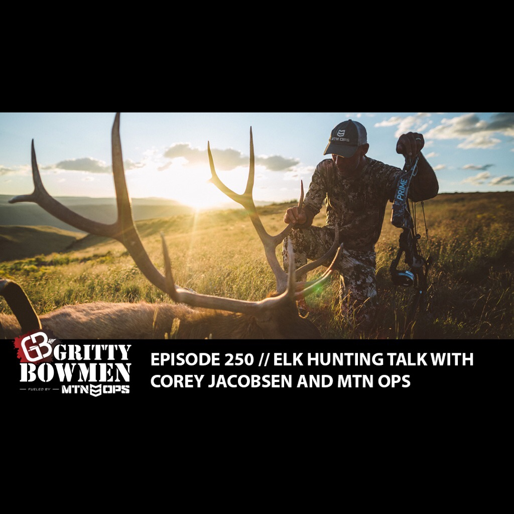 EPISODE 250: Elk Hunting Talk with Corey Jacobsen and MTN OPS