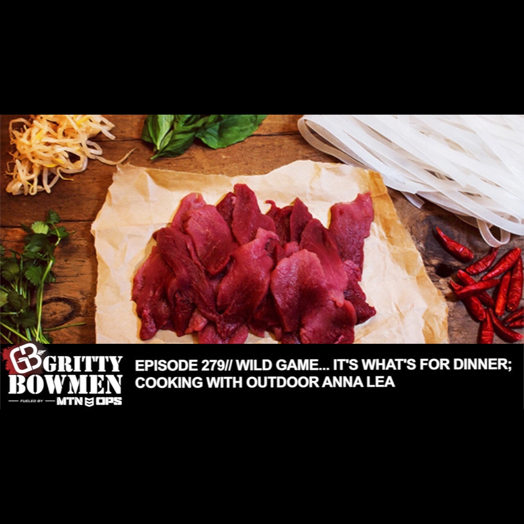 EPISODE 279: Wild Game… It's What's For Dinner; Cooking with Outdoor Anna Lea