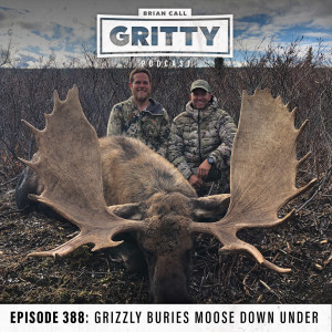 EPISODE 388: GRIZZLY BURIES MOOSE DOWN UNDER WITH ADAM GREENTREE AND DAN WATSON