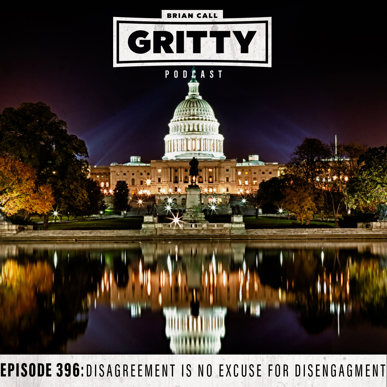 EPISODE 396: DISAGREEMENT IS NO EXCUSE FOR DISENGAGEMENT