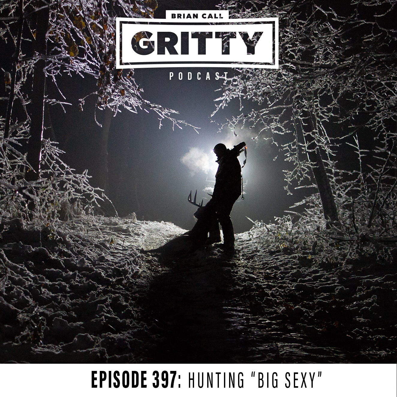 "EPISODE 397: HUNTING ""BIG SEXY"""