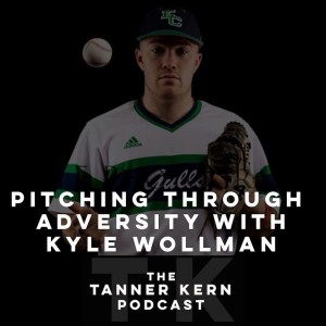 Pitching Through Adversity with Kyle Wollman