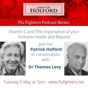Flu Fighters Series - Ep 5 -  Vitamin C and The Importance Of Your Immune Health and Beyond