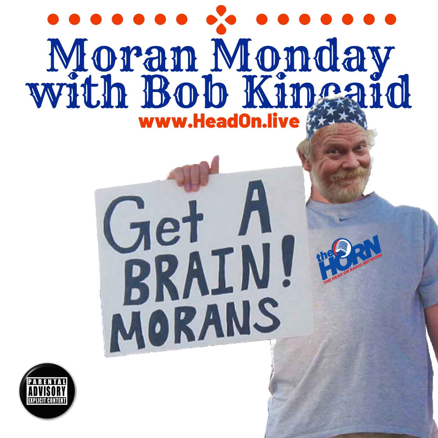Moran Monday-At-A-Distance, Head-ON With Bob Kincaid, 30 March 2020