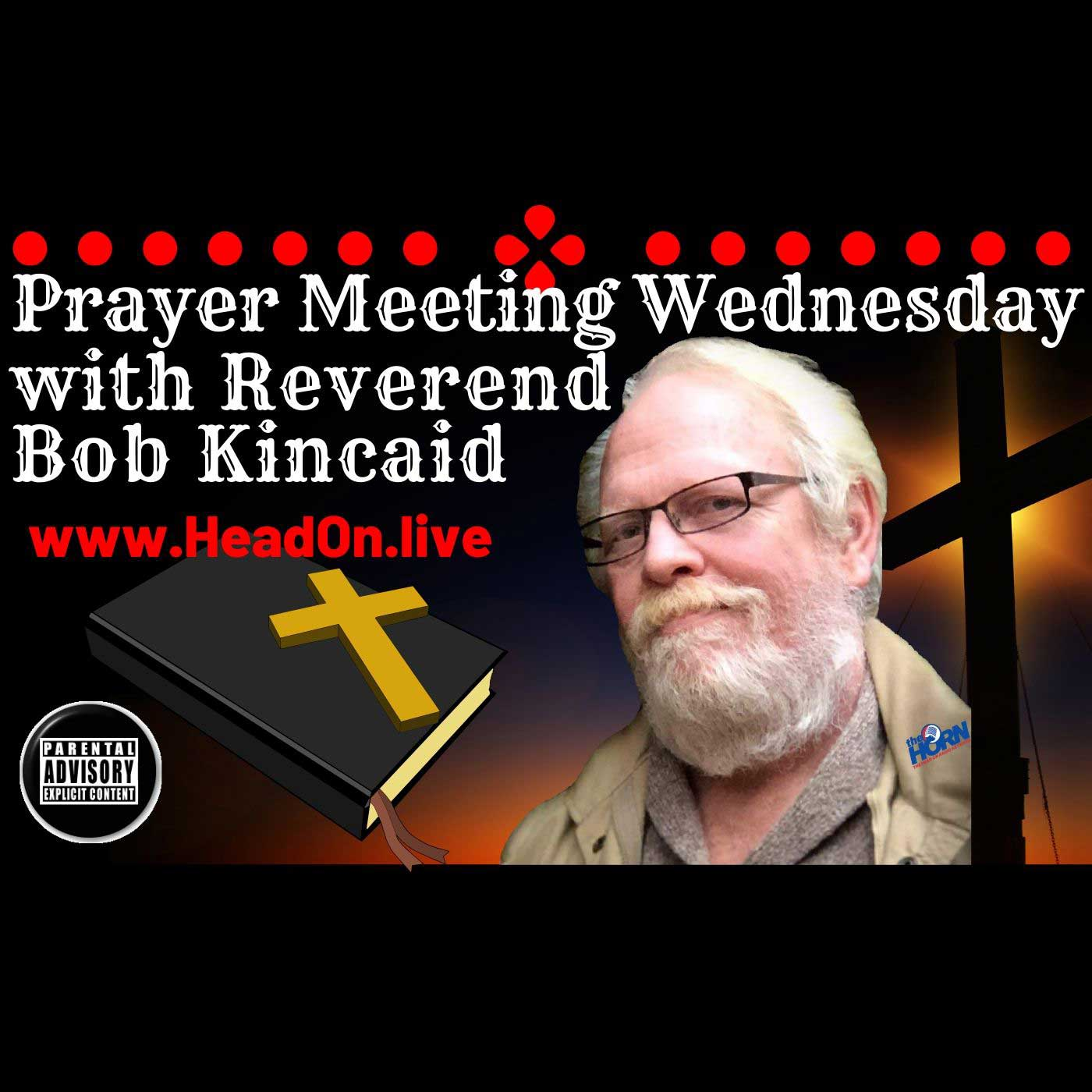 Empty Cathedral Prayer Meetin' Wednesday, Head-ON With Bob Kincaid, 25 March 2020