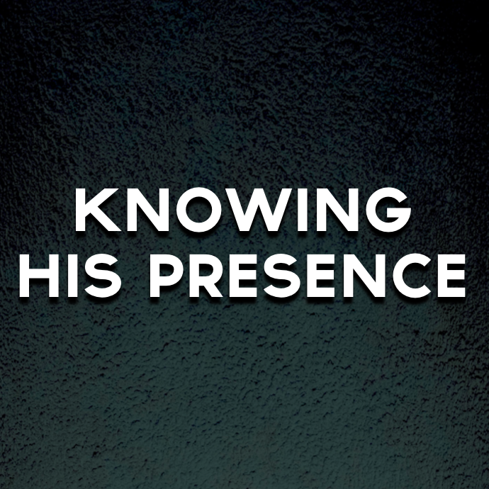 Knowing His Presence by Pastor Mike - January 6, 2019