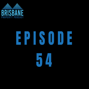 EP 54 - Finding an investment grade property in Brisbane