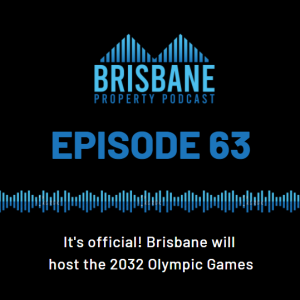 EP 63 - It's official! Brisbane will host the 2032 Olympic Games