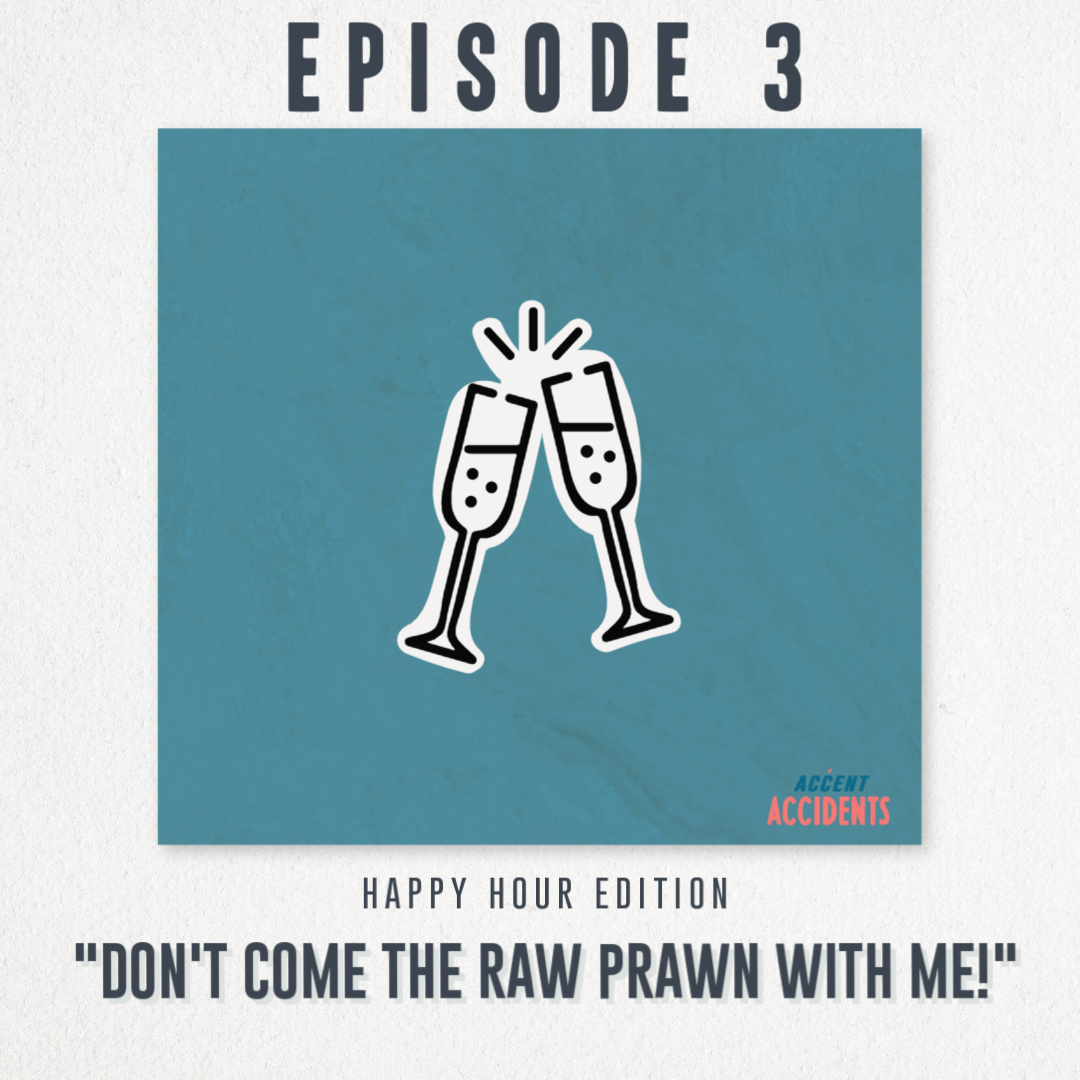 "Ep. 3 ""Don't come the raw prawn with me!"""