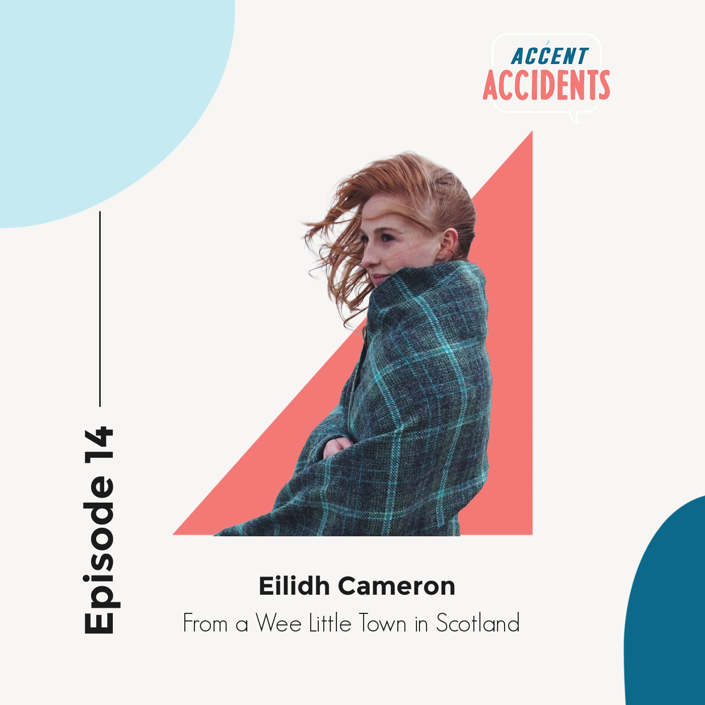 Ep. 14 - From a Wee Little Town in Scotland with Special Guest Eilidh Cameron