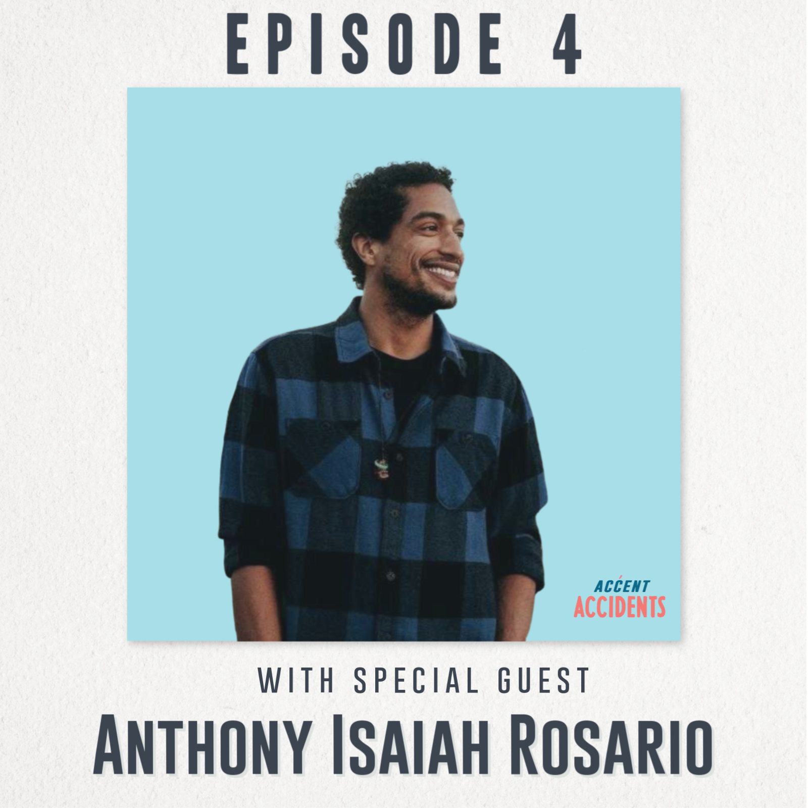 Ep. 4 What's in a Name? With special guest Anthony Isaiah Rosario