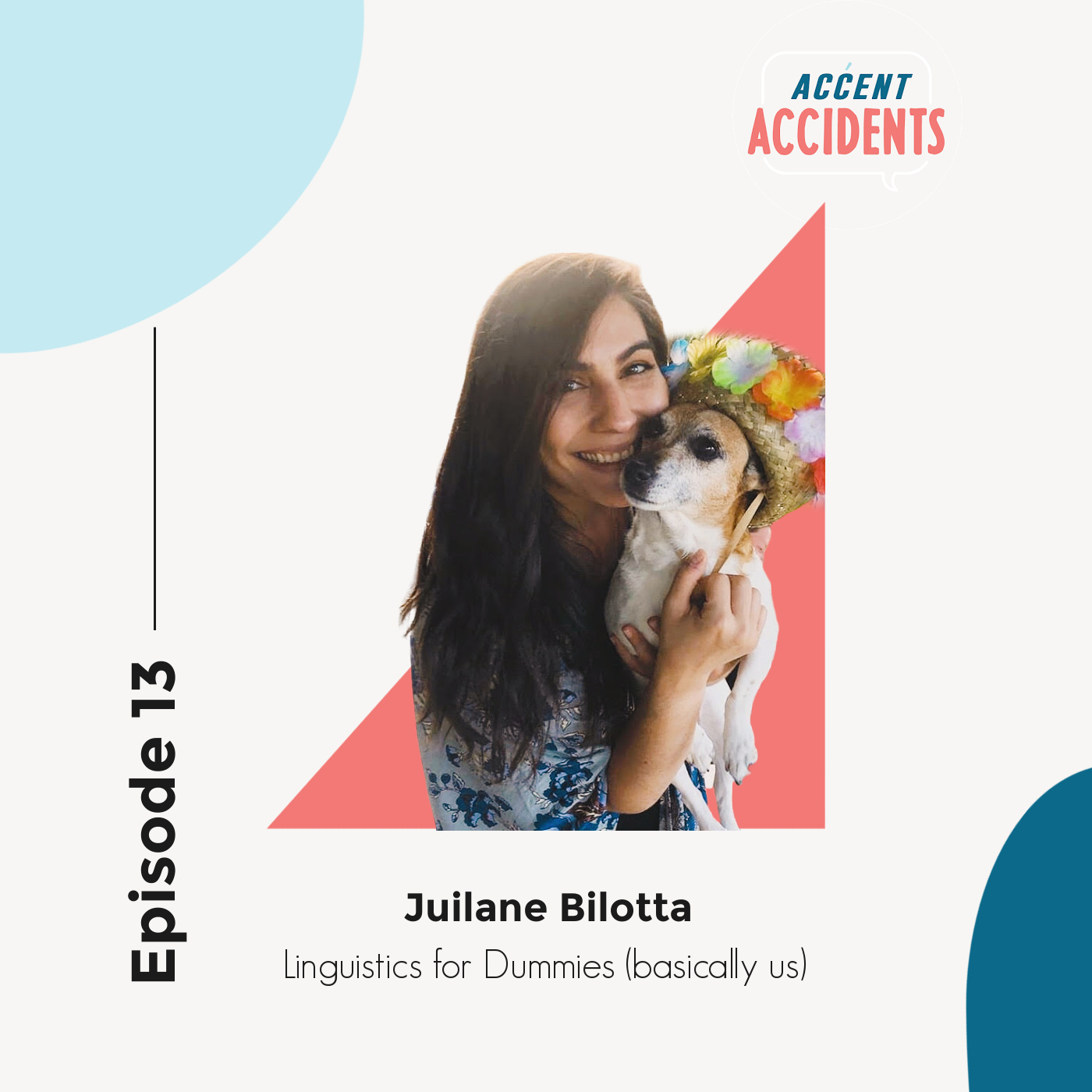 Ep. 13 Linguistics for Dummies with Special Guest Juliane Bilotta