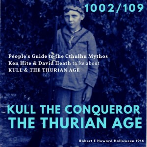People's Guide to the Cthulhu Mythos 1002: Kull & The Thurian Age