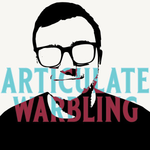 Articulate Warbling 21: Scofieldfied: Sexuality, Labels, Media, etc.