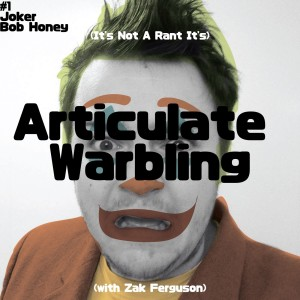 Articulate Warbling 01:Bob Honey Who Just Do Stuff/Joker