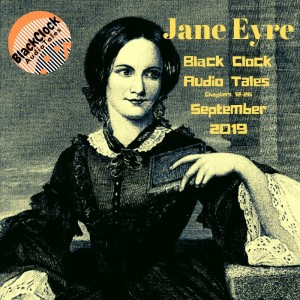 Black Clock Audio Tales CCXL: Jane Eyre 12