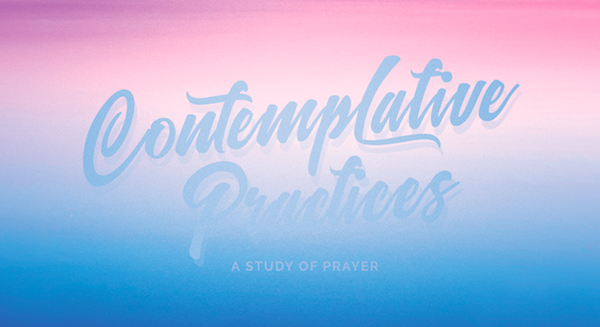 Contemplative Practices:: A Story of Prayer