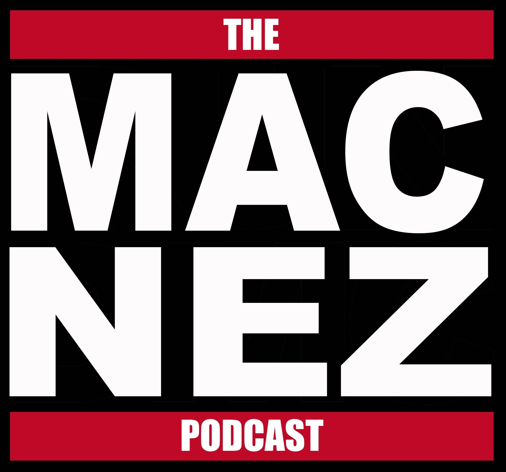The Mac-Nez Podcast - Ep. 110: Desmond's Flicks