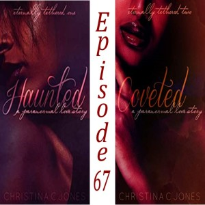 67 - Haunted / Coveted by Christina C. Jones