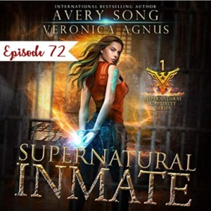 72 - Supernatural Inmate by Avery Song and Veronica Agnus