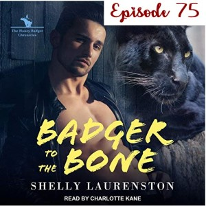 75 - Badger to the Bone by Shelly Laurenston
