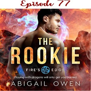 77 - The Rookie by Abigail Owen