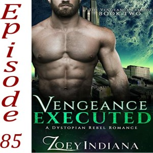 85 - Vengeance Executed by Zoey Indiana