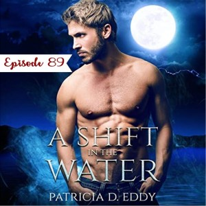 89 - A Shift in the Water by Patricia Eddy