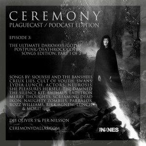 CEREMONY Episode No. 3: The Ultimate Darkwave/Postpunk/Goth/Deathrock Covers Edition, Part 1 of 2
