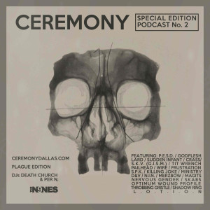CEREMONY Episode No. 2: SPECIAL EDITION:  Industrial-Punk / Industrial Hardcore-Punk / Raw Noise