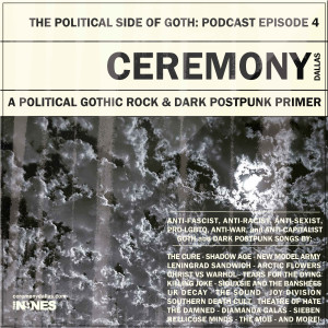 Ceremony Episode 4: The Political Side of Goth: A Gothic Rock and Dark Postpunk Political Primer