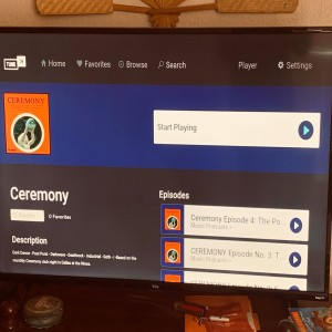 Ceremony podcast is available on Roku now!