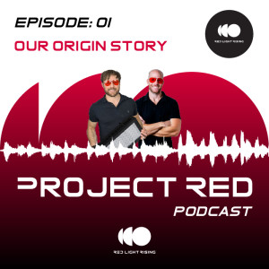 Project Red Podcast EP#1 | Our Origin Story | With James Strong and Bryan Gohl