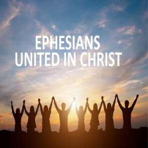 Ephesians: Equipped for Unity