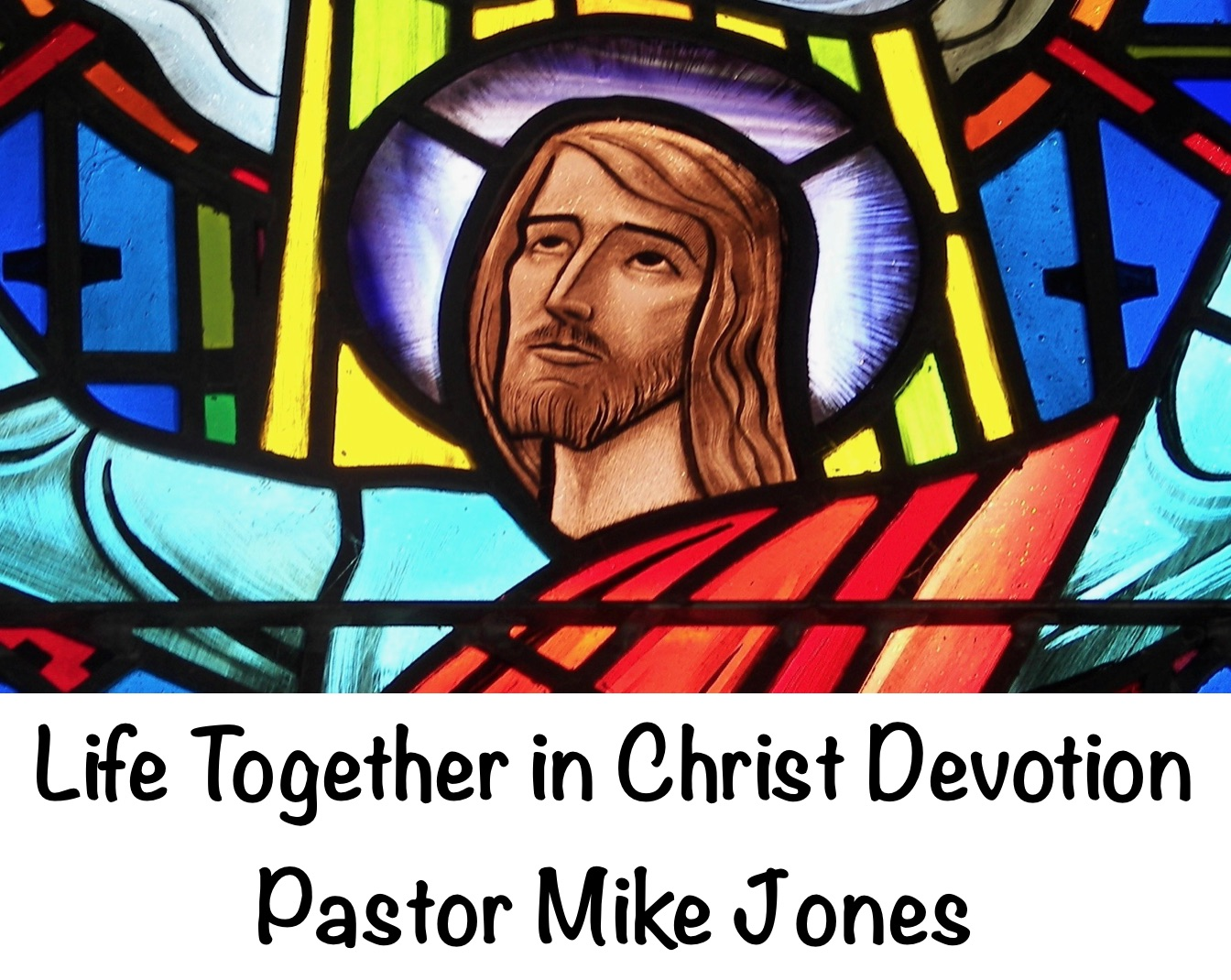 Life Together in Christ Devotion on Romans 8:29-30 regarding God Completing His Work in Us