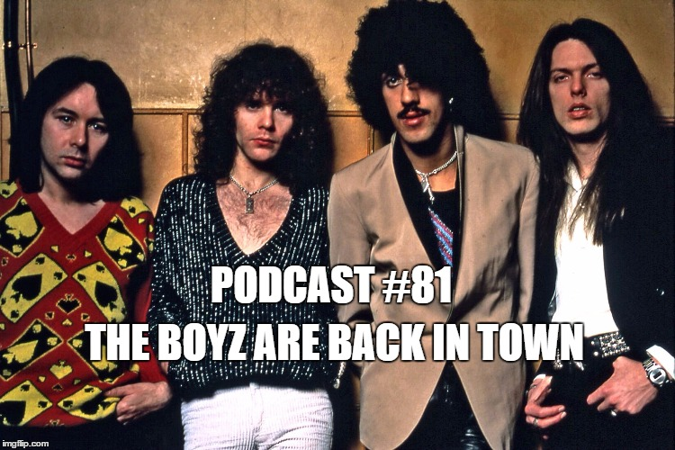 Podcast #81: The Boyz Are Back In Town