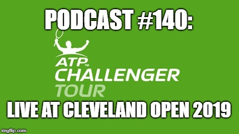 Podcast #140: Live at Cleveland Open 2019