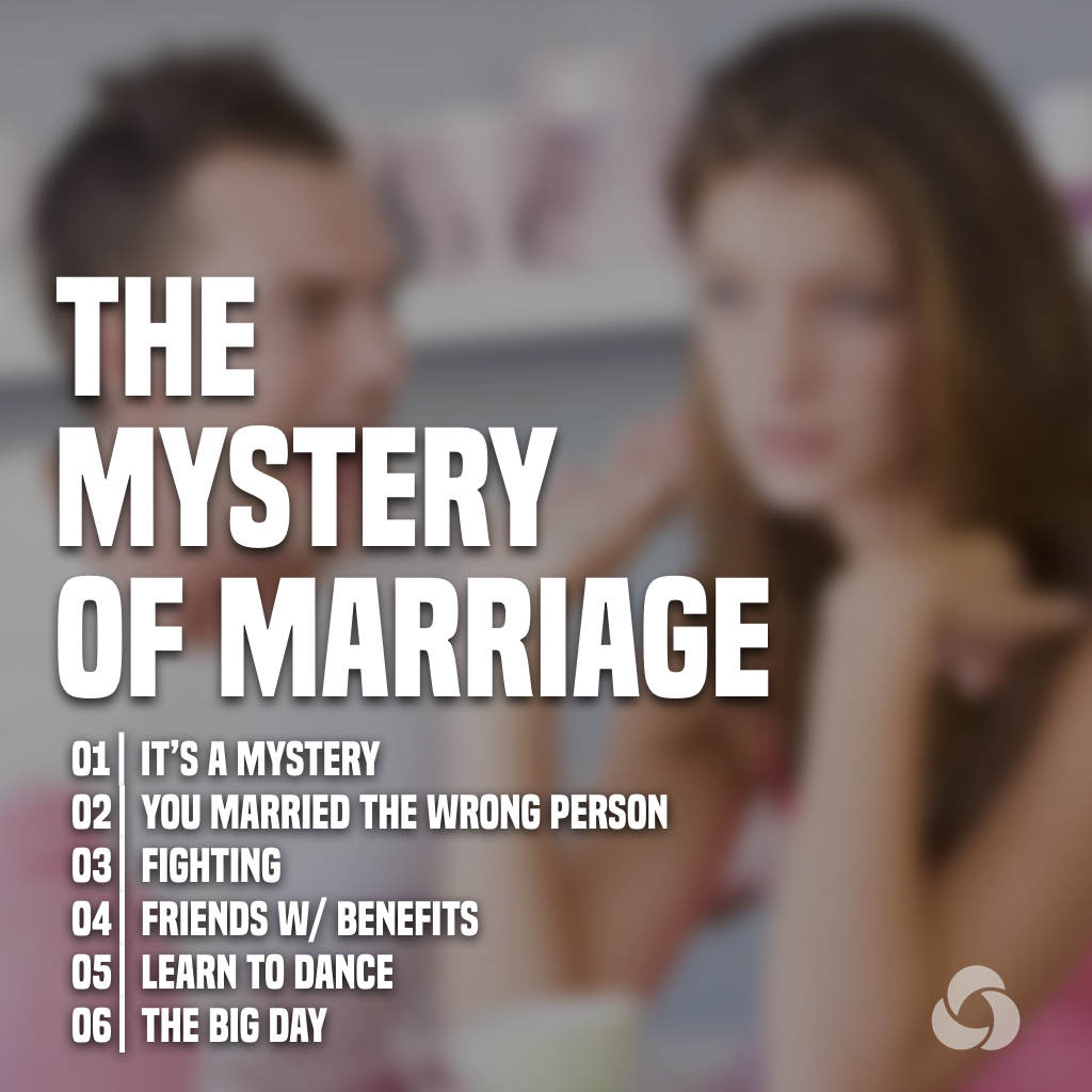 The Mystery of Marriage: E01
