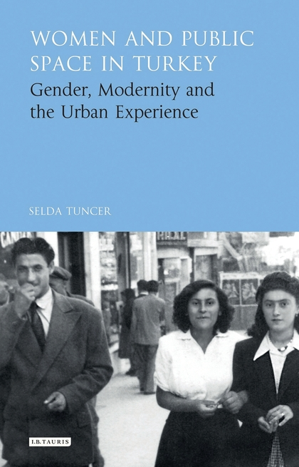 Selda Tuncer on women and public space in Ankara, 1950 to 1980