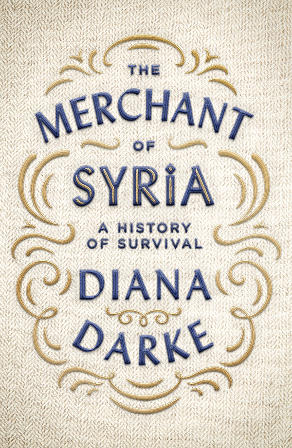 Diana Darke on Abu Chaker and the modern history of Syria